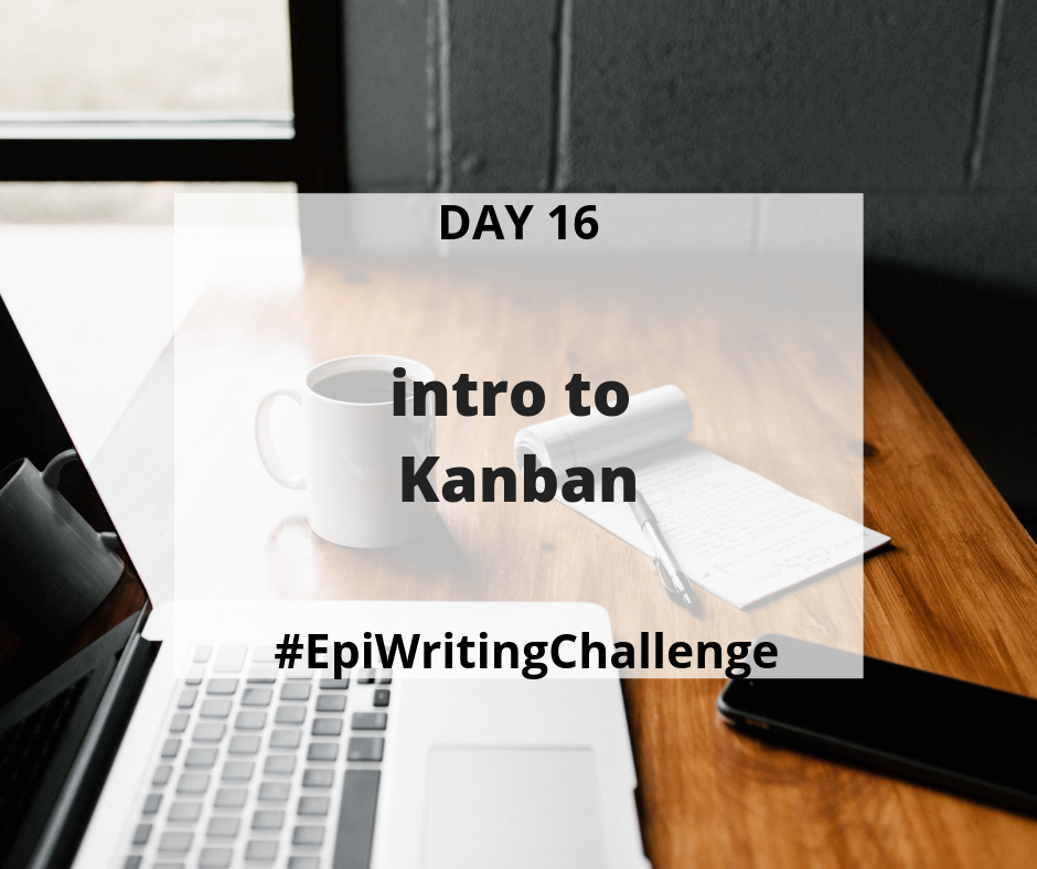 Using kanban for personal productivity #EpiWritingChallenge