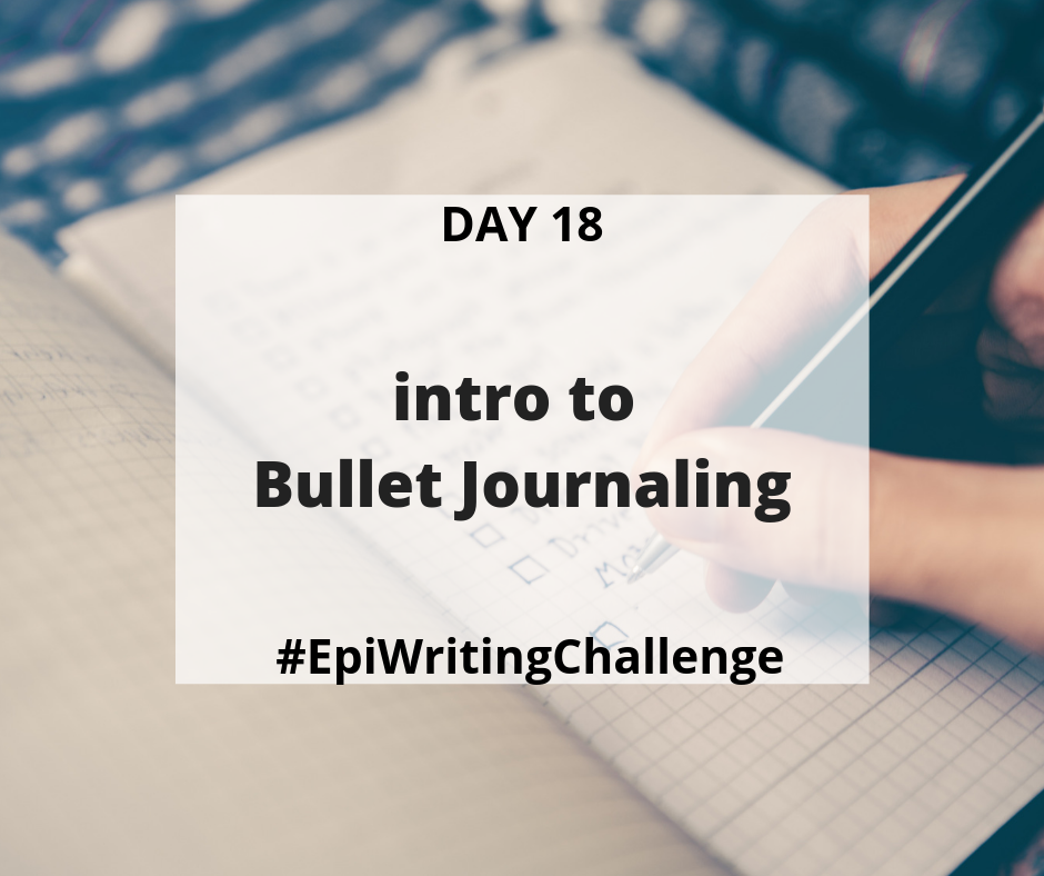 Introduction to bullet journaling for personal and work productivity #EpiWritingChallenge