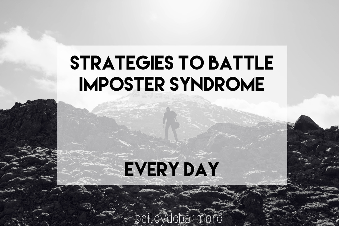Daily strategies to battle imposter syndrome | Graduate Life | Bailey DeBarmore