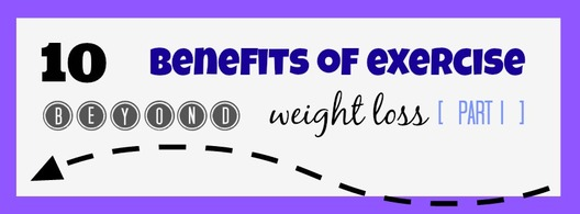 10 Benefits of Exercise Part One   |   Bailey DeBarmore