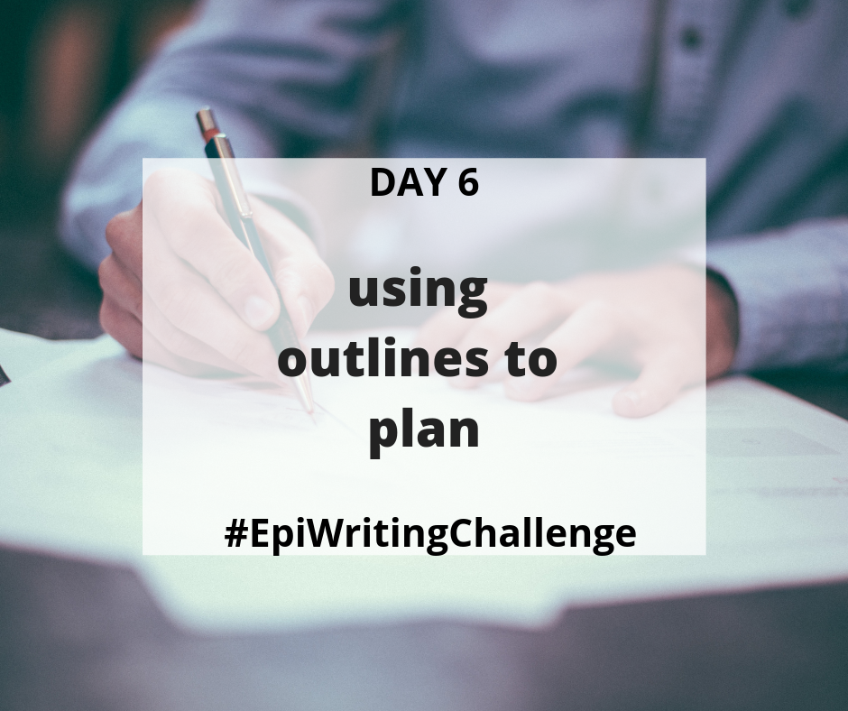 Using outlines to plan #EpiWritingChallenge