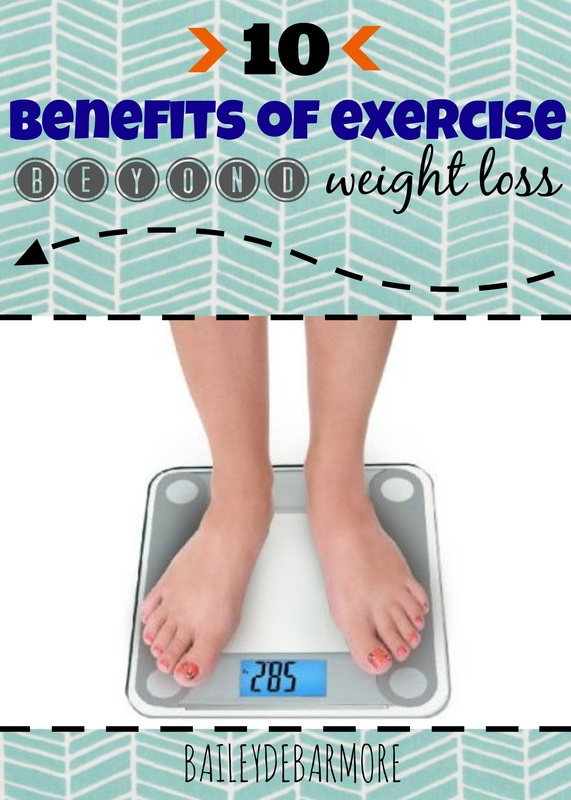 10 Benefits of Exercise Beyond Weight Loss  |   Bailey DeBarmore