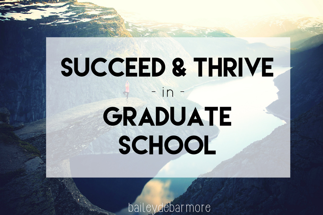 Succeed and Thrive in Graduate School | Bailey DeBarmore