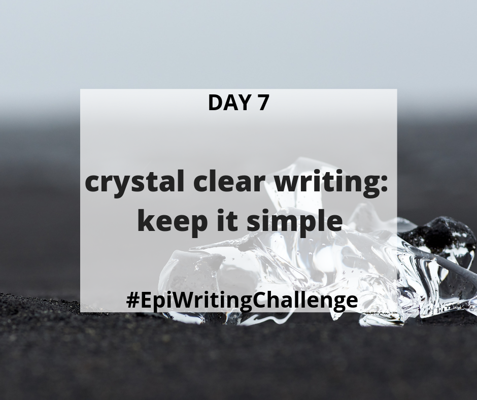 Crystal Clear Writing - Keep it Simple #EpiWritingChallenge