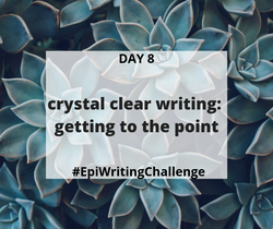 Get to the point #EpiWritingChallenge
