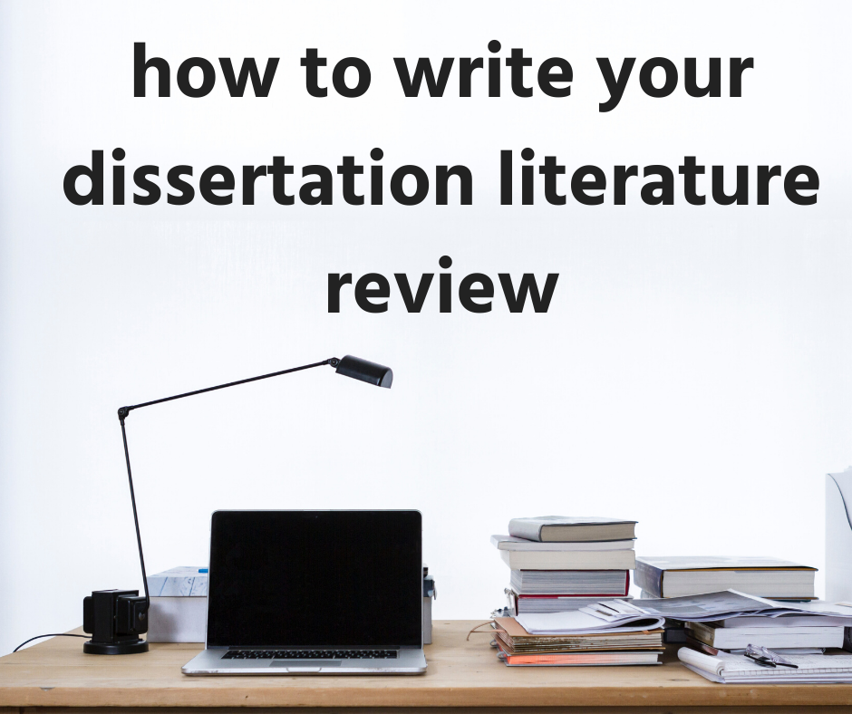How to write your dissertation literature review