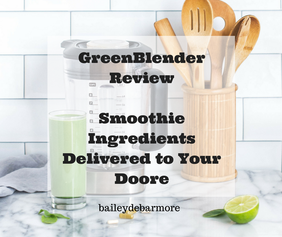 GreenBlender Review by Bailey DeBarmore (and $10 off coupon!)
