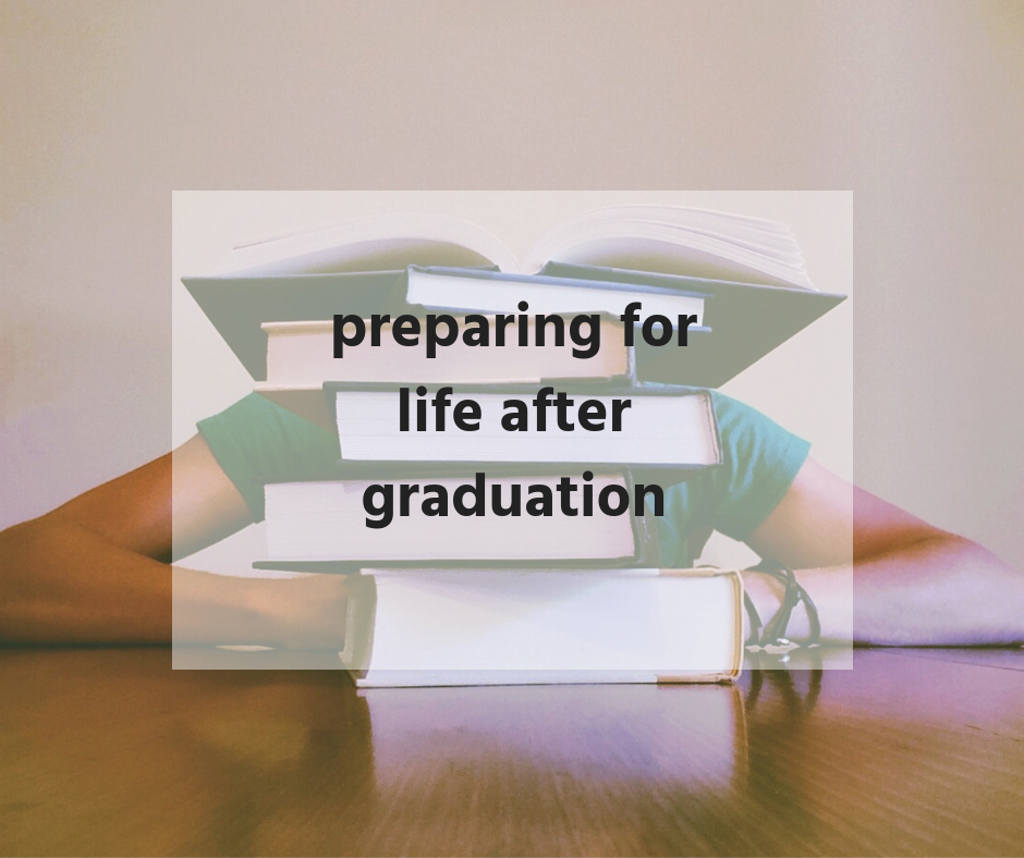 preparing for life after graduation