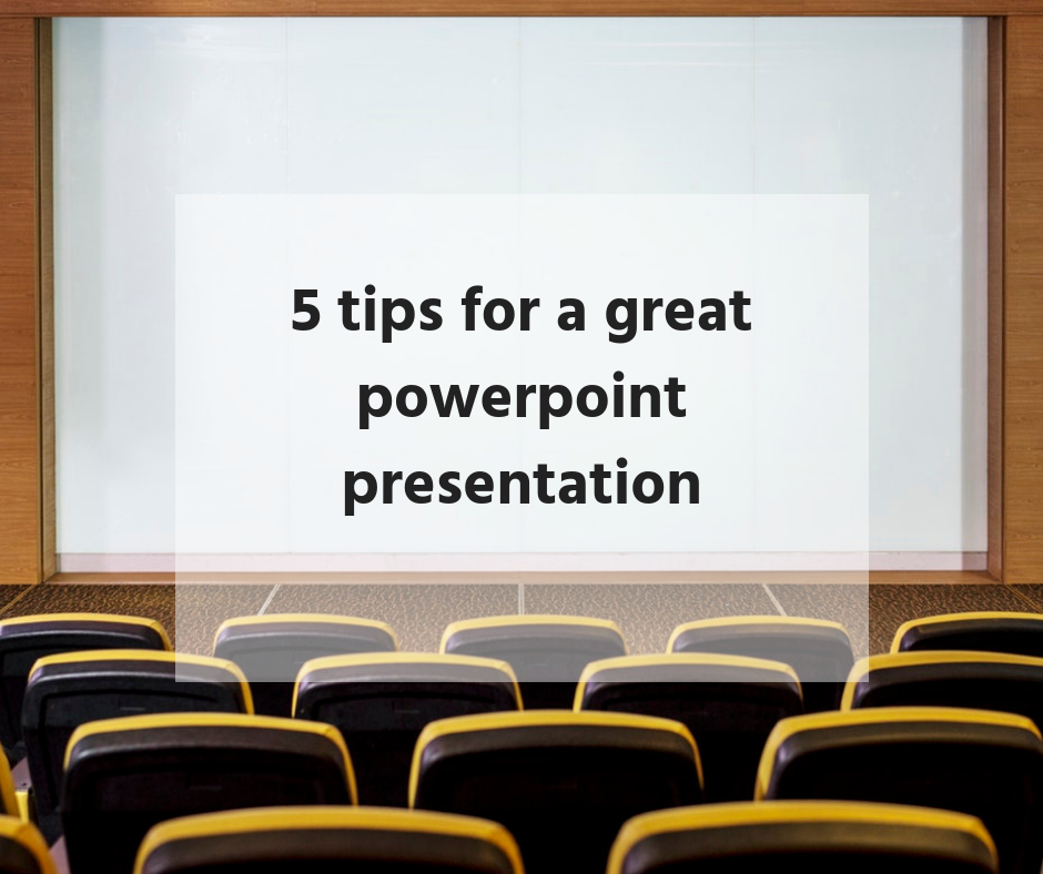 5 tips for a great powerpoint presentation
