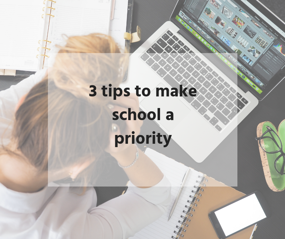 3 Tips to Make School a Priority