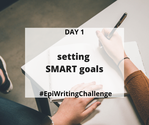 Setting SMART Goals #EpiWritingChallenge