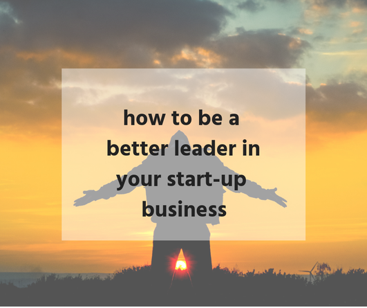 How to be a better leader in your start-up business