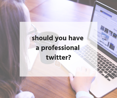 Should you have a professional Twitter? | Bailey DeBarmore