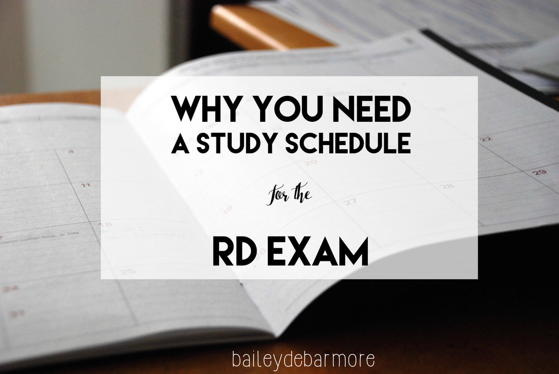 Why You Need a Study Schedule for the RD Exam from Bailey DeBarmore Tutoring