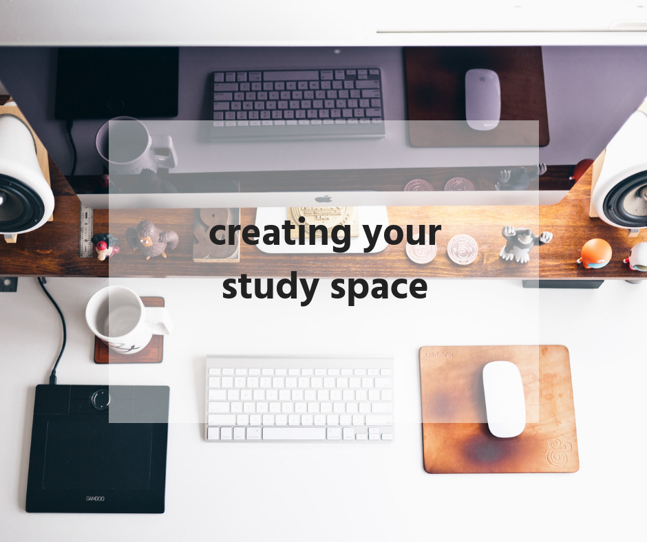 creating your study space