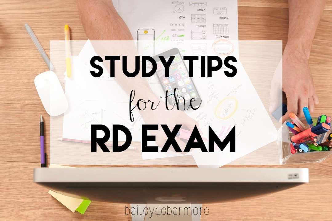 Study Tips for the RD Exam from Bailey DeBarmore Tutoring