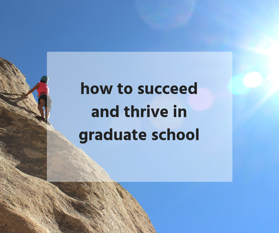 how to succeed and thrive in grad school