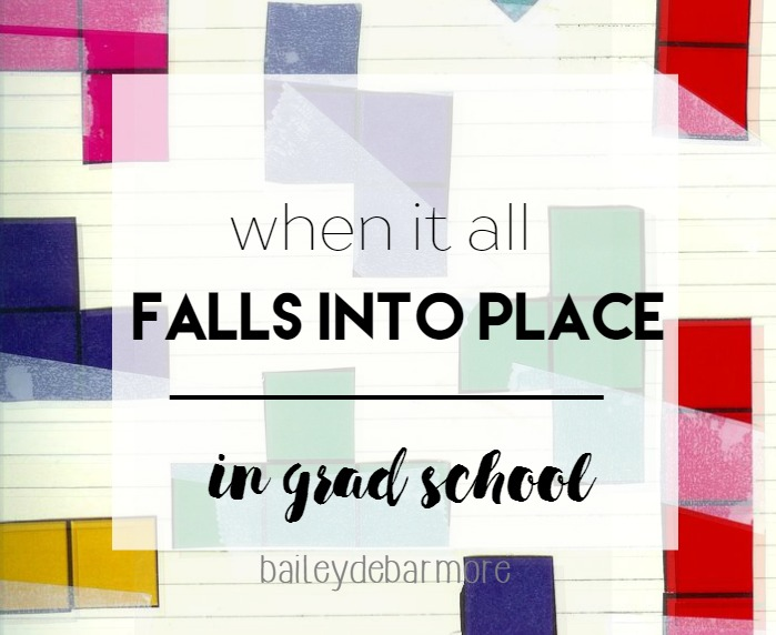 Stress and Graduate School - When it all falls into place (Bailey DeBarmore)